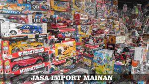 3 Hal yang Harus Diperhatikan Sebelum Melakukan Pengiriman Mainan Import