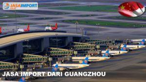 Tarif Layanan Jasa Ekspedisi Cargo Import dari Guangzhou ke Indonesia
