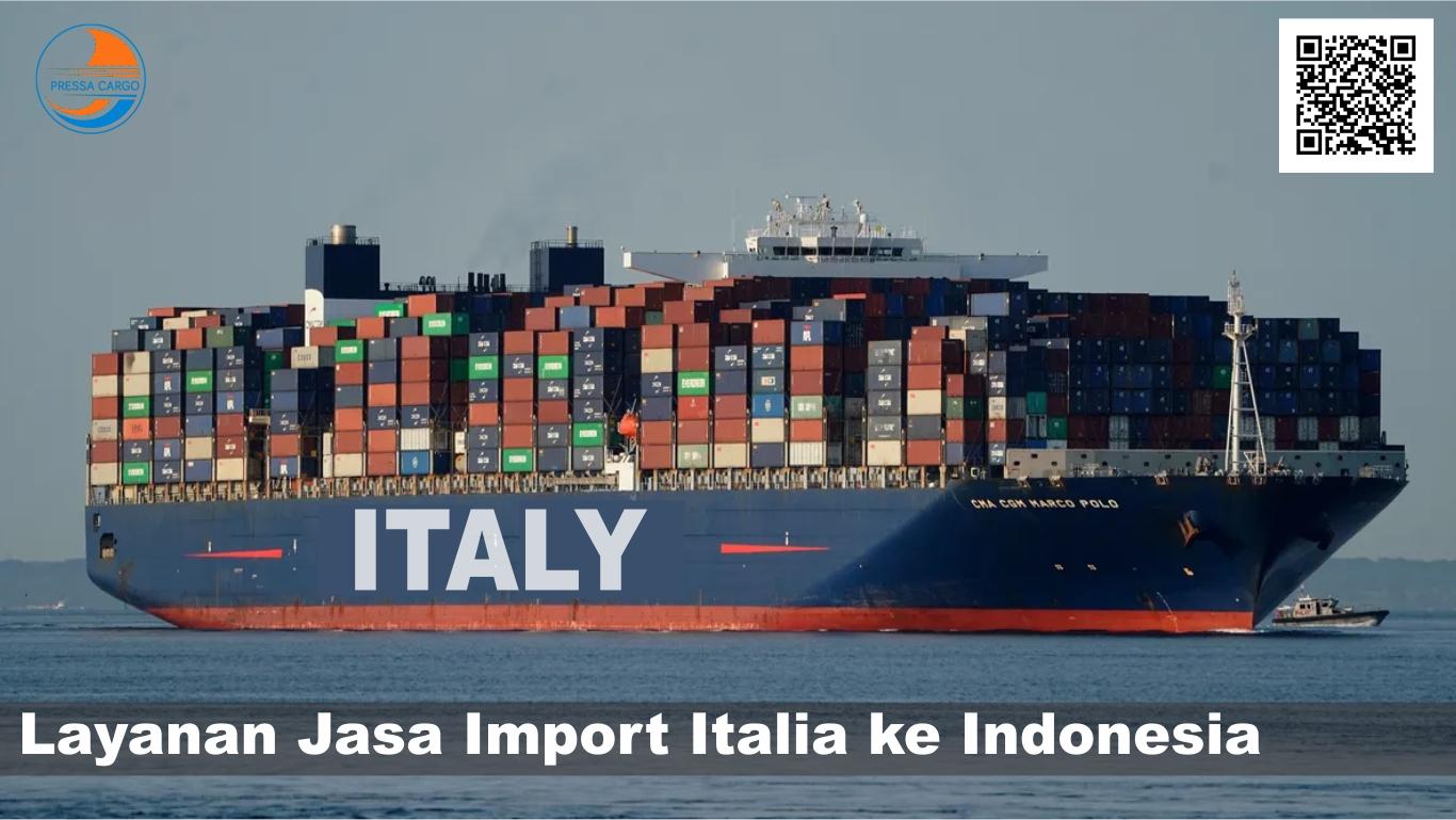 Jasa Cargo Import Pengiriman Italia Jakarta Indonesia – Pressa Cargo