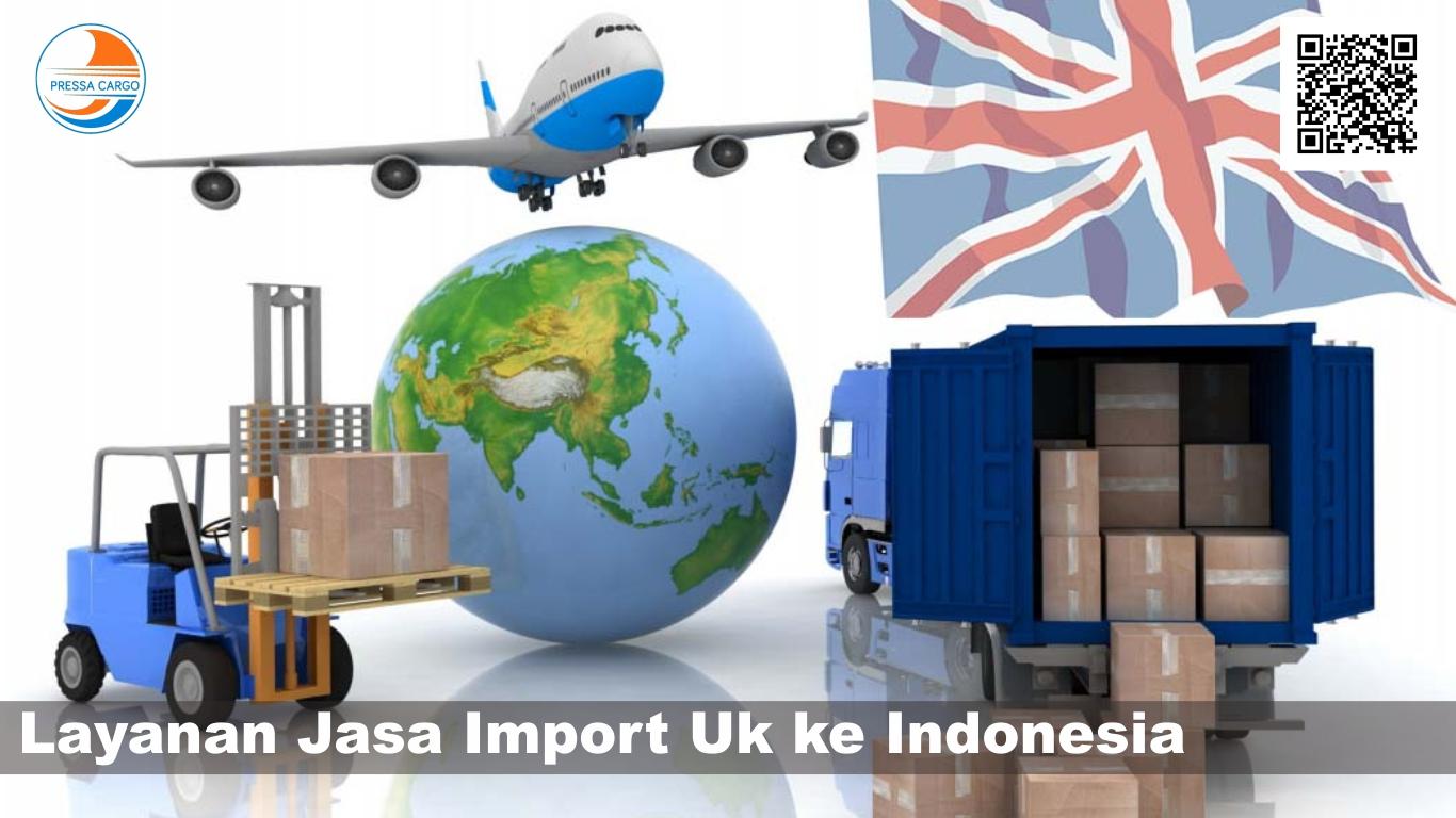 Jasa Cargo Import Uk Jakarta Indonesia – Pressa Cargo