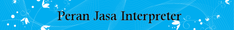 Peran Jasa Interpreter Resmi dan Jasa Interpreter Tersumpah Dalam Berbagai Aspek Kehidupan