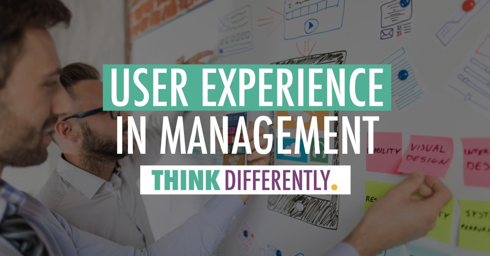 User Experience in Management | J. Ashley Panter