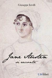 Jane Austen si racconta - G. Ierolli - UTE Libri