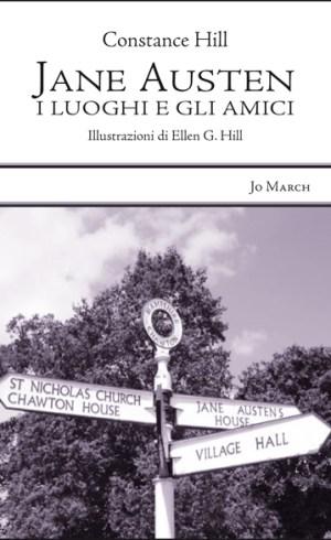 """""""Jane Austen. I luoghi e gli amici"""", Constance Hill, 2013, Jo March, a cura di JASIT"""