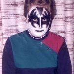 Although I am a Paul maniac - that's me young, innocent with short hair at the age of 14 with Gene Simmons make-up. I only try to look mad, bad and dangerous to know!;-))