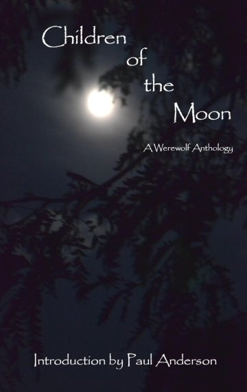 Children of the Moon: A Werewolf Anthology