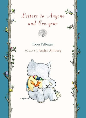 What We're Reading: Letters to Anyone and Everyone by Toon Tellegen, published in Oh Comely Issue Thirty-Two.