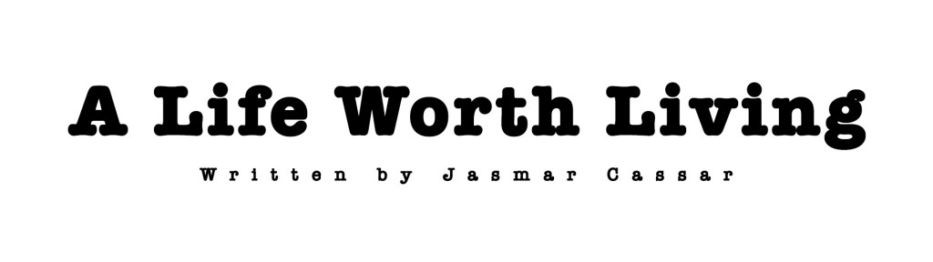 A Life Worth Living Banner