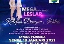 Indosiar Pertemukan LESLAR dalam Mega Mini Series Kulepas Dengan Ikhlas