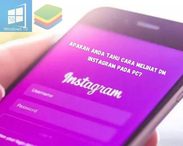 Apakah Anda Tahu Cara Melihat DM Instagram Pada PC 1