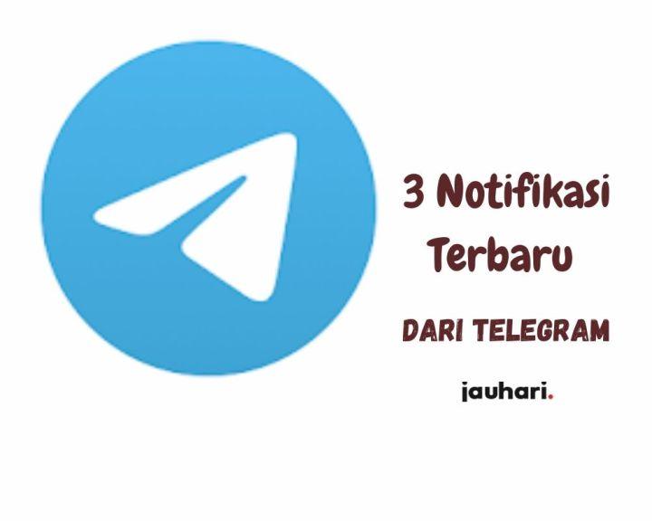 3 Notifikasi Terbaru Dari Telegram