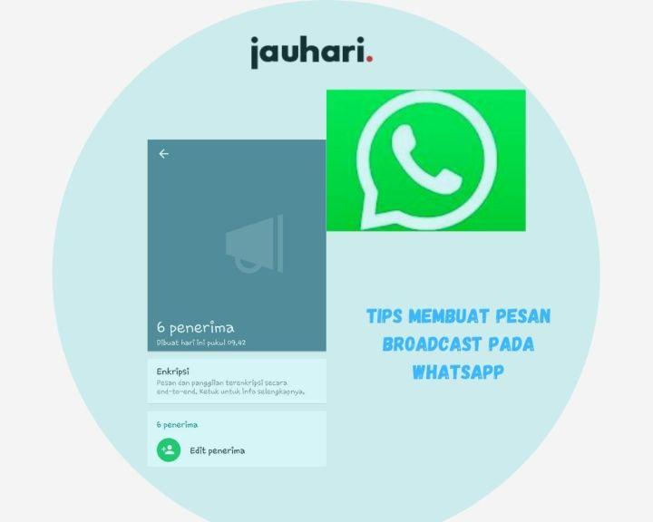 Tips Membuat Pesan Broadcast Pada WhatsApp