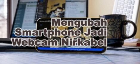 Smartphone Jadi Webcam