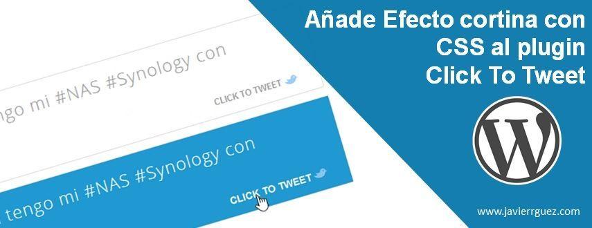 Añade Efecto cortina con CSS al plugin Click To Tweet