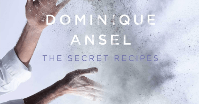 Dominique Ansel, The Secret Recipes…