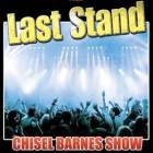 Last Stand - Chisel Barnes Show