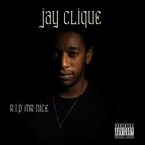 Jay Clique R.I.P Mr Nice Guy album cover