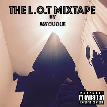 Jay Clique - The L.O.T Mixtape - Album Cover