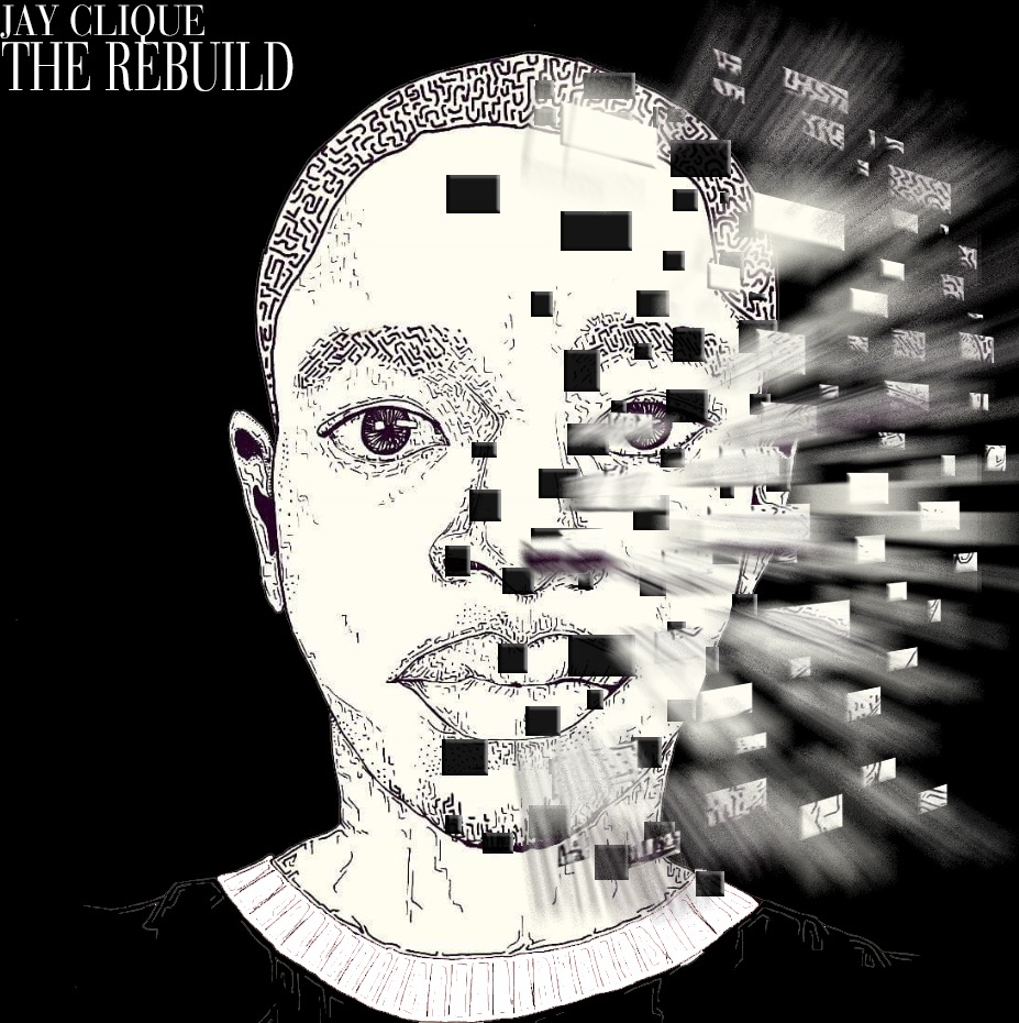 Jay Clique - The Rebuild - Album Cover - Music