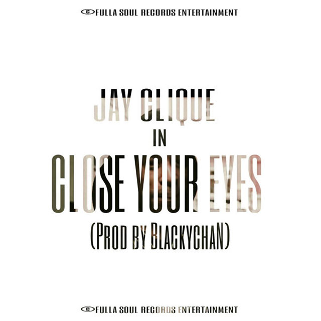 Jay Clique - Close Your Eyes - Single Cover - Music