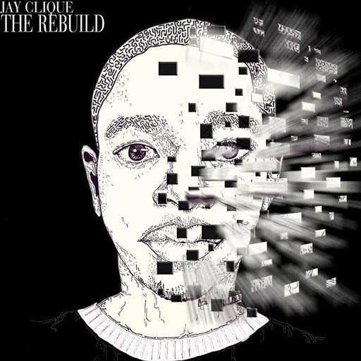 Jay Clique - The Rebuild album cover