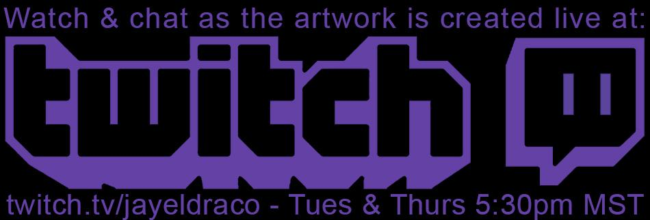 Watch and chat as the artwork is created live at twitch.tv/jayeldraco