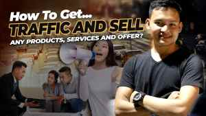 How To Get Traffic and Sell Any Products, Services AND Offer