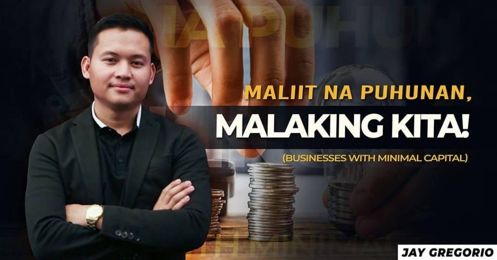 Maliit_na_Puhunan_Malaking_Kita!_(Businesses_with_Minimal_Capital)