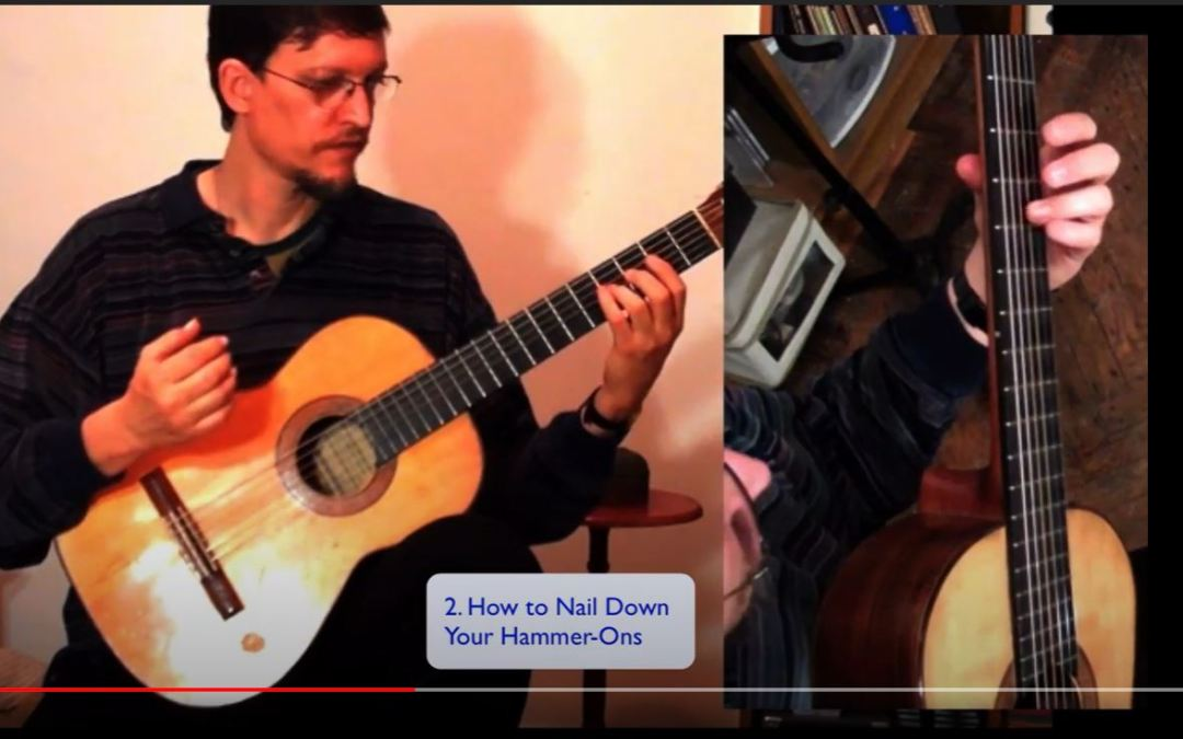 """Classical Guitar Tips Video 3:  How to Nail Down Your """"Hammer-Ons"""""""