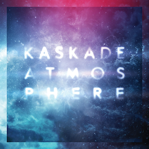 Kaskade - Atmosphere 300pi
