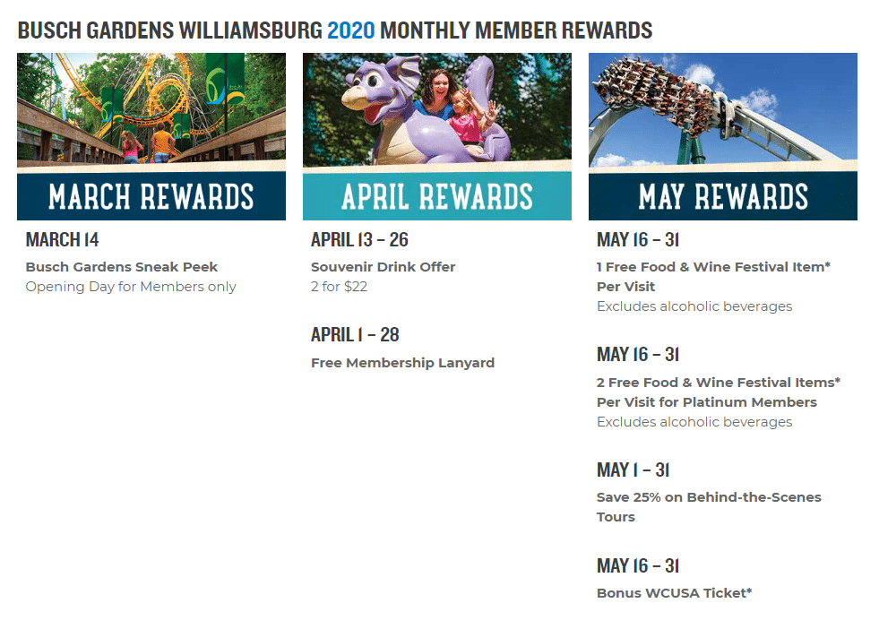 2020 Busch Gardens Monthly Rewards 1. Busch Gardens in Williamsburg, VA offers their annual pass members Monthly Rewards. To say thank you to their members they offer special rewards for all of their memberships.