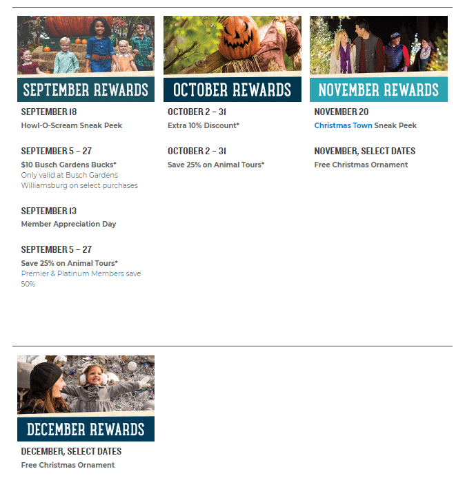 2020 Busch Gardens Monthly Rewards 3. Busch Gardens in Williamsburg, VA offers their annual pass members Monthly Rewards. To say thank you to their members they offer special rewards for all of their memberships.