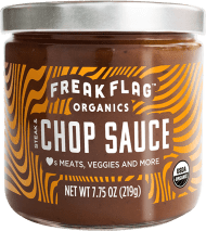 Freak Flag Steak and Chop Sauce. True freaks of nature, with organic ingredients and globally inspired flavors. Little-known fact: The UK's brown sauce a.k.a. chop sauce bears a striking resemblance to the US's steak sauce flavor.