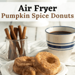Air Fryer Pumpkin Spice Donuts. Fill your home with the smell of freshly made Air Fryer Pumpkin Spice Donuts, perfect for this beautiful fall weather we are having. These easy to make Pumpkin Spice Donuts have a crisp outer coating yet they are so soft and fluffy inside, enjoy them with a healthy coating of cinnamon sugar, or your favorite glaze.