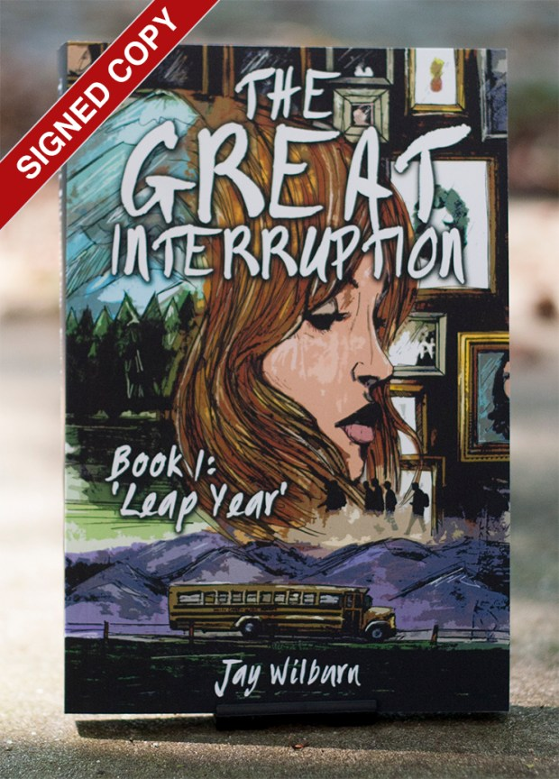 Signed copy The Great Interruption book 1 Leap Year by Jay Wilburn