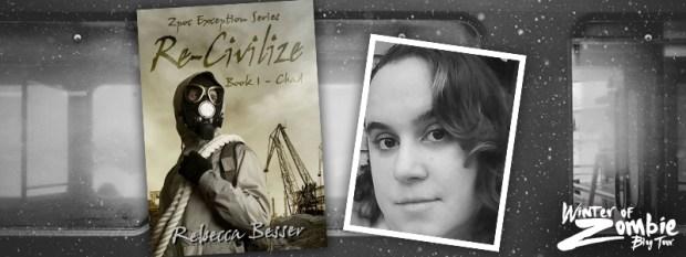 Rebecca Besser | Re-Civilize Book 1 Chad | Winter of Zombie 2016