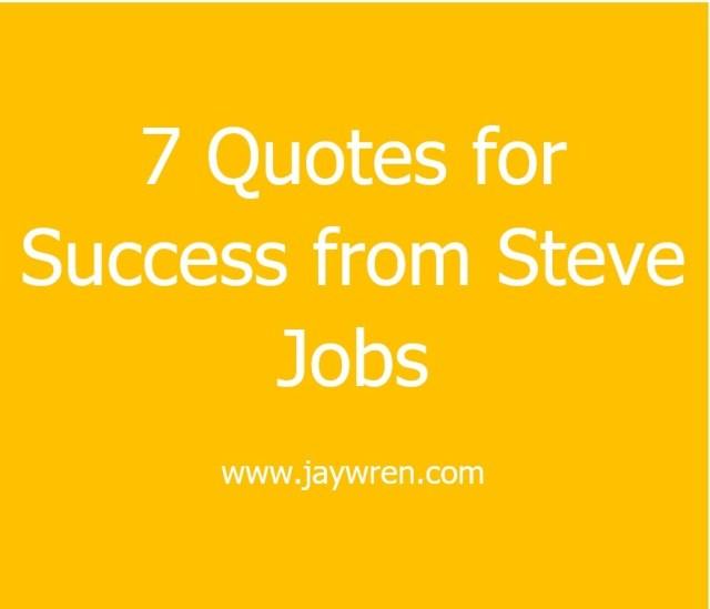 7 Quotes for Success from Steve Jobs