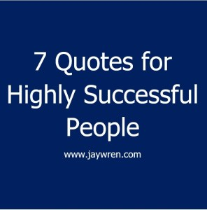 7 Quotes for Highly Successful People