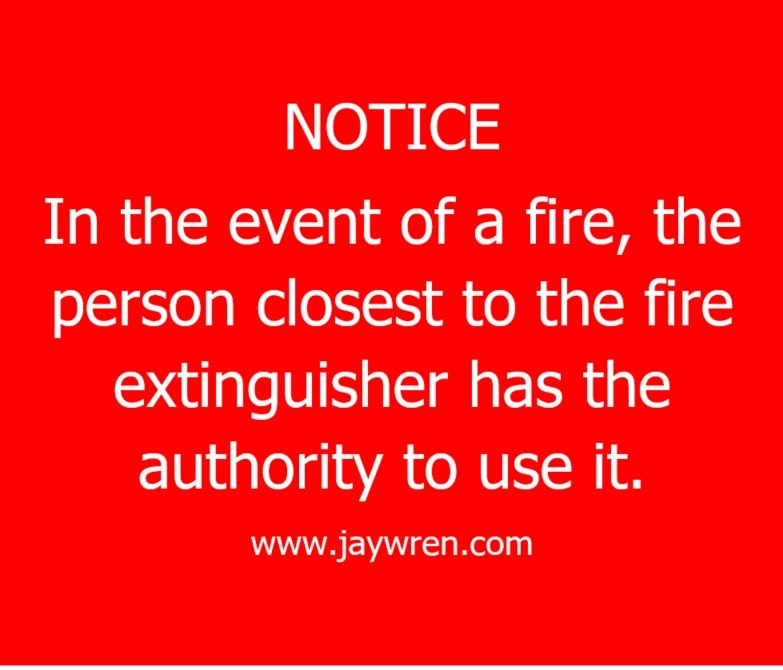 NOTICE In the event of a fire, the person closest to the fire extinguisher has the authority to use it. www.jaywren