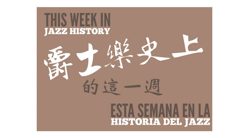 Week Jazz history Jazzespresso 2018 Week 11th Jazz Magazine