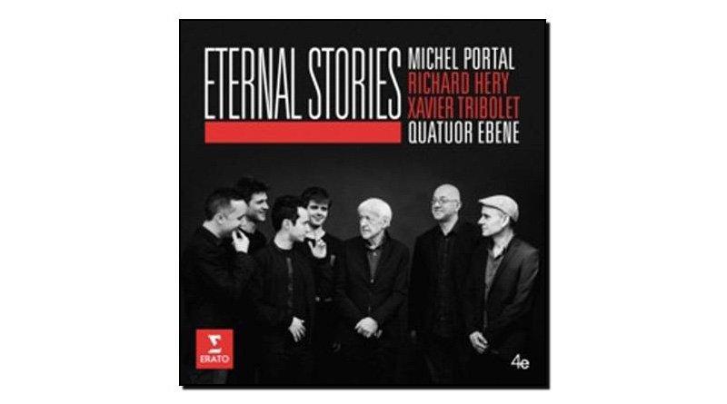 Michel Portal & Quatuor Ébène Eternal Stories 永恆的故事