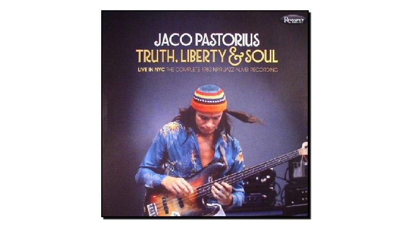 Jaco Pastorius - Truth, Liberty & Soul