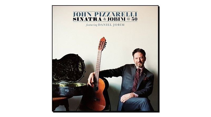 John Pizzarelli - Sinatra & Jobim @50