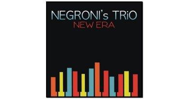 Negroni's Trio New Era Sony 2017