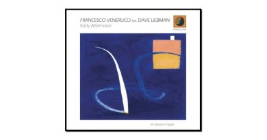 Francesco Venerucci feat. Dave Liebman, Early Afternoon, Dodicilune, 2017