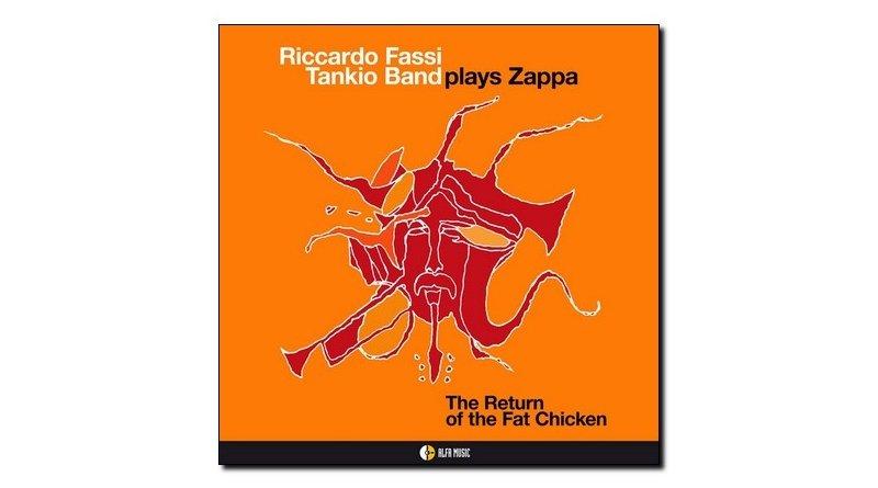 Riccardo Fassi Tankio band , Plays Zappa - The Return Of The Fat Chicken, Alfa Music, 2017