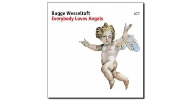 Bugge Wesseltoft, Everybody Loves Angels, ACT, 2017 - jazzespresso es