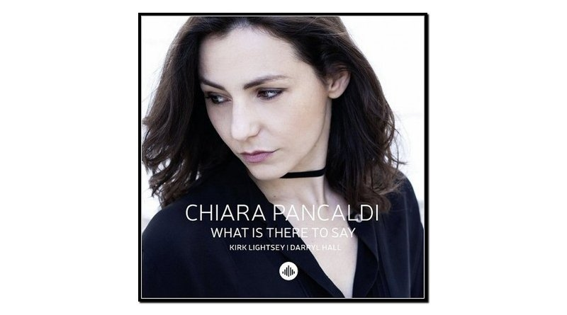 Chiara Pancaldi, What Is There To Say, Challenge - Jazzespresso cn