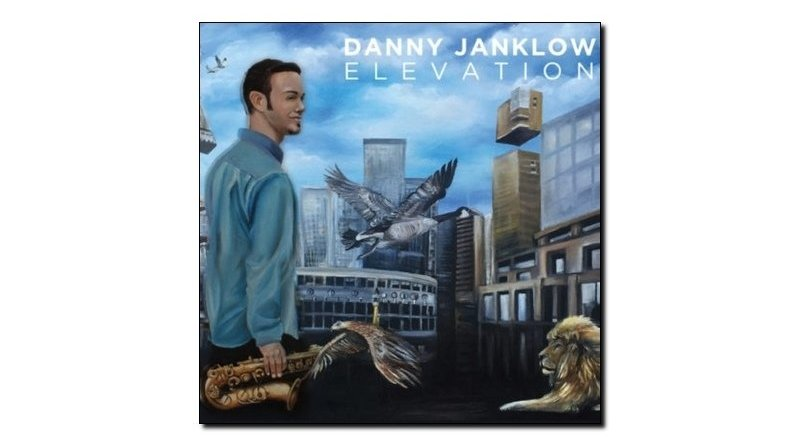 Danny Janklow, Elevation, Outside In Music, 2017 - Jazzespresso zh Jazz