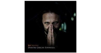 Dimitri Grechi Espinoza, ReCreatio, Ponderosa, 2017 - Jazzespresso tw